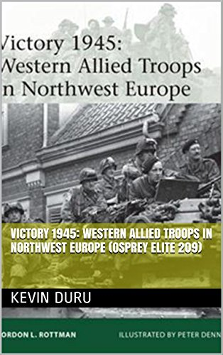 Victory 1945: Western Allied Troops in Northwest Europe (Osprey Elite 209)