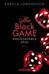The Black Game - Verlockendes Spiel by Karola Löwenstein