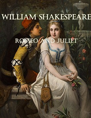 Romeo And Juliet by William Shakespeare (Illustrated): Historical Fiction