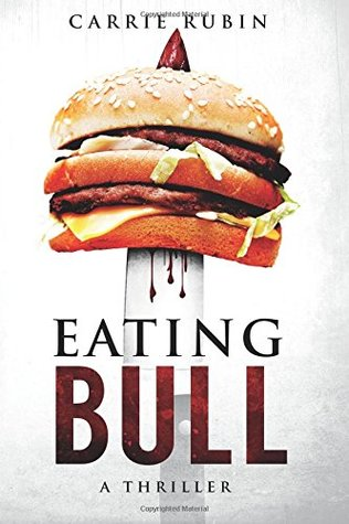 Eating Bull by Carrie Rubin