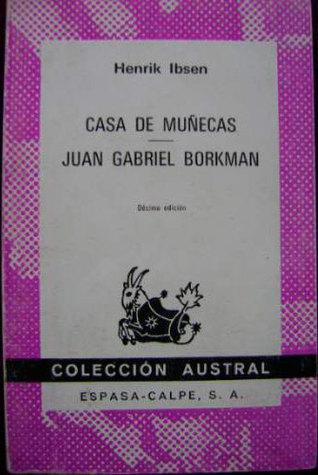 Casa de muñecas. Juan Gabriel Borkman