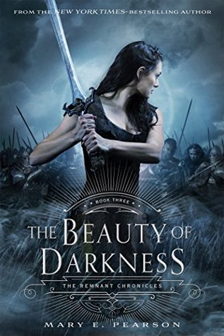 The Beauty of Darkness (The Remnant Chronicles #3)