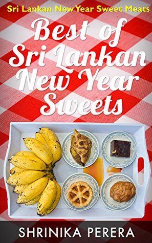 best-of-sri-lankan-traditional-sweet-meats-sri-lankan-new-year-sweet-meats