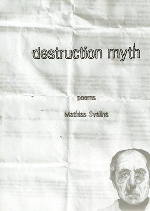 Destruction myth: poems by Mathias Svalina