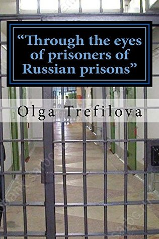 """""""Through the eyes of prisoners of Russian prisons"""""""