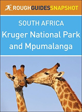 Rough Guides Snapshot South Africa: Kruger National Park and Mpumalanga