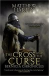 The Cross and the Curse (Bernicia Chronicles, #2)