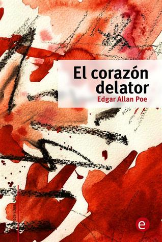 El Corazón Delator by Edgar Allan Poe