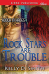 Rock Stars are Trouble by Kelly D. Smith