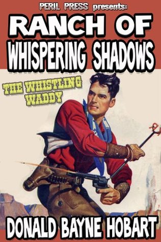 ranch-of-whispering-shadows-illustrated-the-whistling-waddy