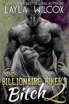 The Billionaire Biker's Bitch 2 by Layla Wilcox