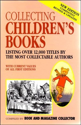 Collecting Children's Books: Listing over 12,000 titles by the most collectable authors with current values of all first editions.