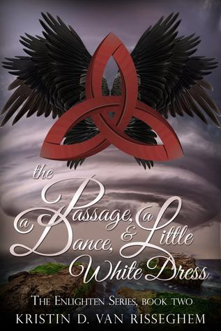 The Passage, a Dance, & a Little White Dress (Enlighten, #2)