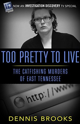 Too Pretty To Live: The Catfishing Murders of East Tennessee