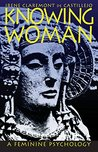 Knowing Woman: A ...