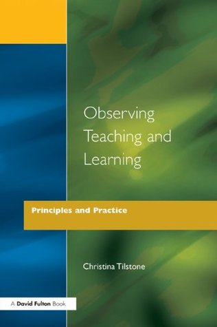 Observing Teaching and Learning: Principles and Practice