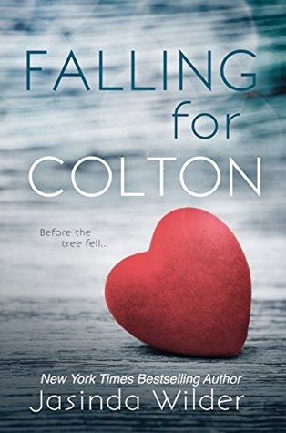 Falling for Colton by Jasinda Wilder