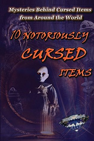 Descarga gratuita de Google Books Online 10 Notoriously Cursed Items: Mysteries Behind Cursed Items From Around The World