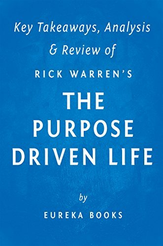 The Purpose Driven Life: What On Earth Am I Here For? by Rick Warren | Key Takeaways, Analysis & Review