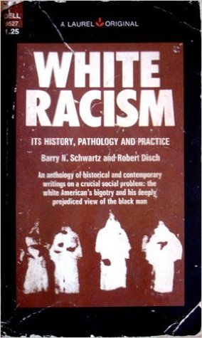 White Racism: Its History, Pathology and Practice