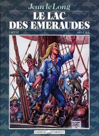 Le lac des émeraudes (Jean le Long, #2)