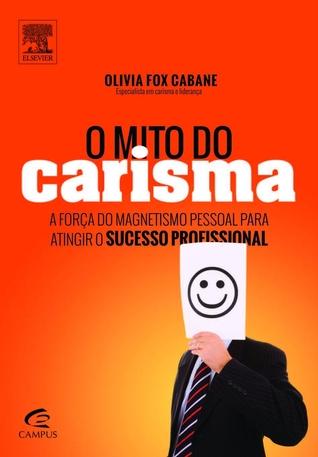 O Mito do Carisma