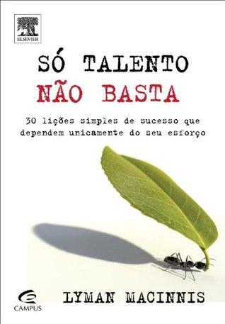 Só Talento Não Basta