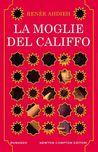 La moglie del Califfo by Renée Ahdieh