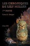 Les Chroniques de Lily Miller - Première Partie - Tome II by Ness E.H.