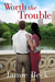 Worth the Trouble by Jamie Beck