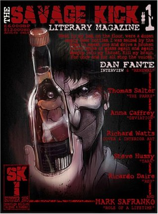 The Savage Kick Issue 1 (Featuring Dan Fante, Mark SaFranko, and more...): Bk. 1