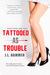 Tattooed as Trouble (Vegas Vixens, #3)
