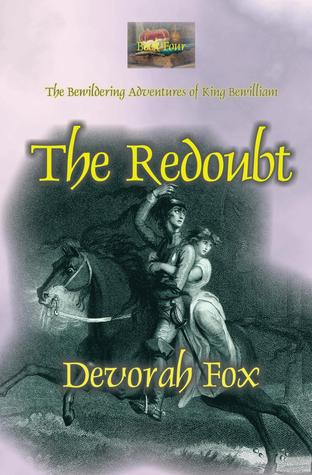 The Redoubt (The Bewildering Adventures of King Bewilliam, #4)