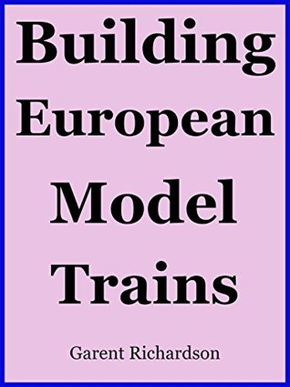 Building European Model Trains