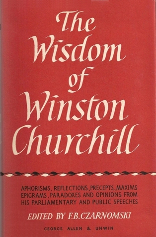 The Wisdom of Winston Churchill