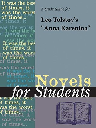 """A Study Guide for Leo Tolstoy's """"Anna Karenina"""" (Novels for Students)"""