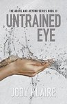 Untrained Eye (Above and Beyond, #3)