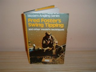 Swing Tipping and Other Modern Techniques ([Modern angling series])