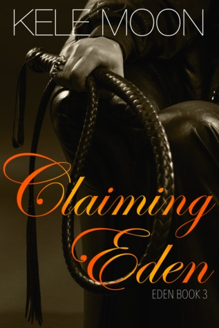 Claiming Eden (Eden, #3)