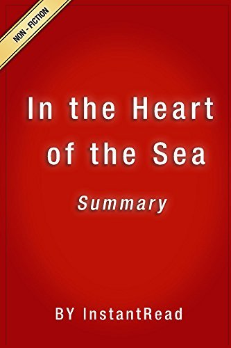 In the Heart of the Sea: The Epic True Story That Inspired Moby Dick | Summary