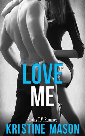Love Me (Reality TV Romance, #2)