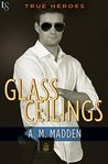 Glass Ceilings by A.M. Madden