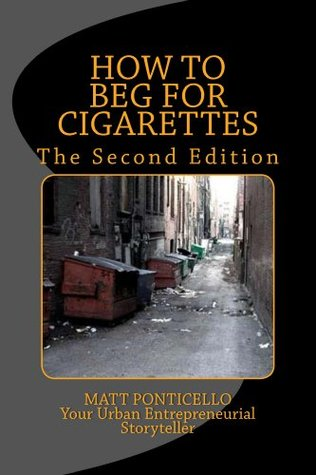 How to Beg for Cigarettes the Second Edition