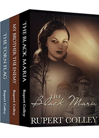 The Tyranny Trilogy: Historical Fiction Boxed Set: The Black Maria, My Brother the Enemy and The Torn Flag