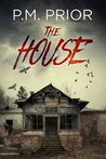 The House by P.M. Prior