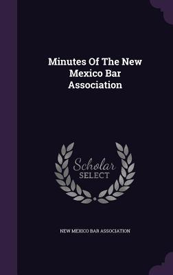 Minutes of the New Mexico Bar Association