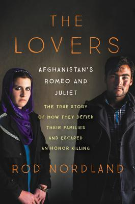 The Lovers: Romeo and Juliet in Afghanistan