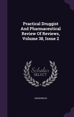 Practical Druggist and Pharmaceutical Review of Reviews, Volume 38, Issue 2