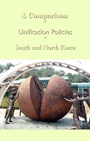 A Comparison of Unification Policies of South and North Korea