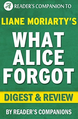 What Alice Forgot: A Digest on the Liane Moriarty Novel | Digest & Review